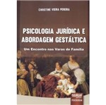 Psicologia Juridica e Abordagem Gestaltica - Jurua