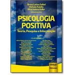 Psicologia Positiva: Teoria, Pesquisa e Intervenção