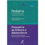 Psiquiatria da Infância e Adolescência: Coleção Pediatria do Instituto da Criança HC-FMUSP
