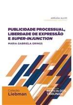 Publicidade Processual, Liberdade de Expressão e Super-Injuction- Publicidade Processual, Liberdade de Expressão e Super-Injuction