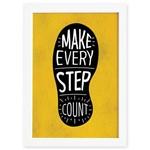Quadro com Frase Positiva Every Step Moldura Branca 22x32