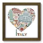 Quadro com Moldura - 22x22 - I Love Italy - N2067