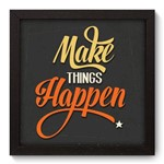 Quadro com Moldura - 22x22 - Make It Happen - N3031