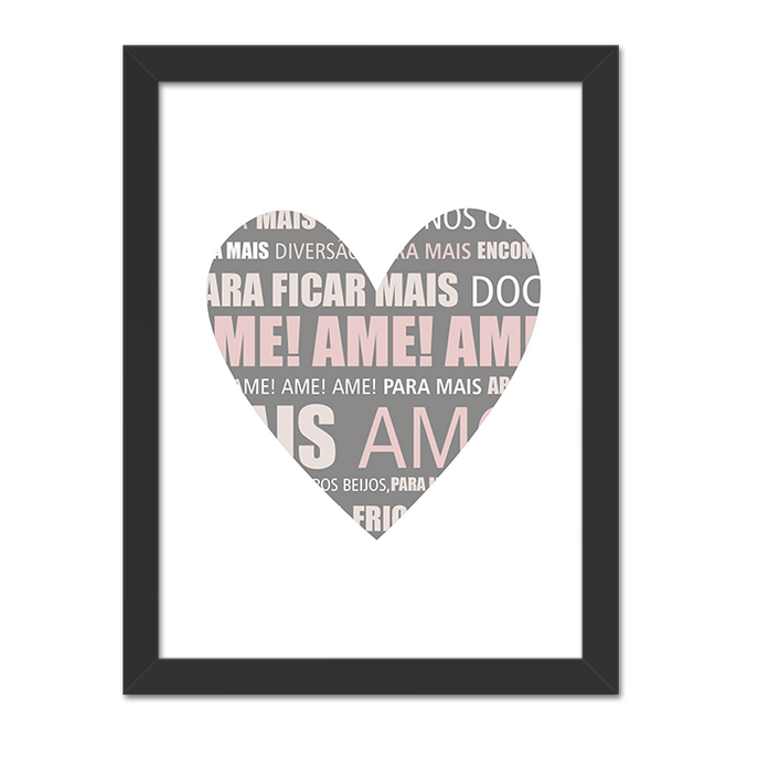 Quadro Coração Mais Amor Cinza e Rosa Moldura Preta Lisa - 30x20 Cm-sv