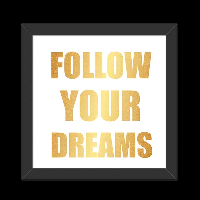 Quadro Follow Your Dreams Moldura Preta Lisa - 20X20cm-sv