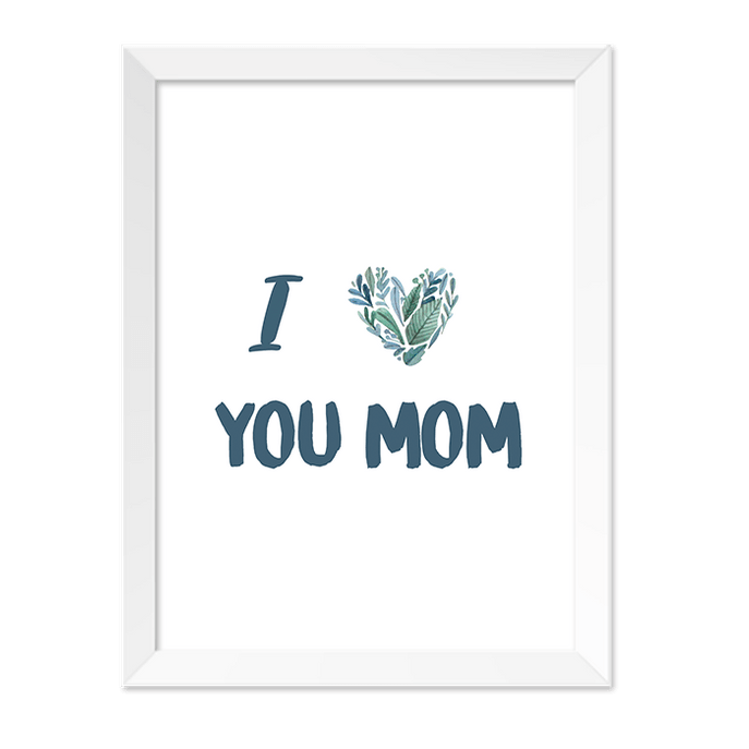 Quadro I Love You Mom Moldura Branca Lisa - 30x20 - SV