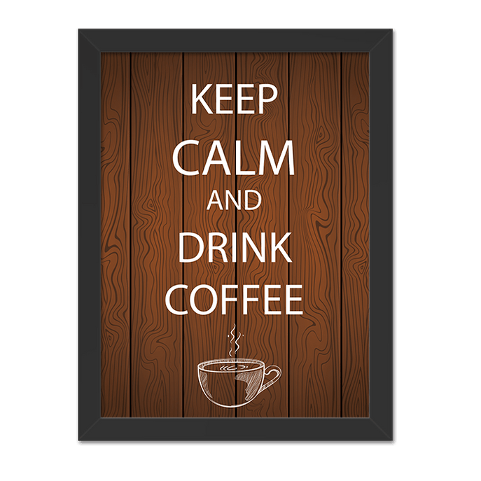 Quadro Keep Calm And Drink Coffee Moldura Preta Lisa - 30x20 Cm-sv