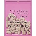 Quadro Porta Rolhas de Vinho Previsão do Tempo 32x42x4cm Rosa - Kapos
