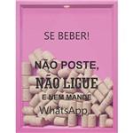 Quadro Porta Rolhas de Vinho se Beber não Poste 32x42x4cm Rosa - Kapos