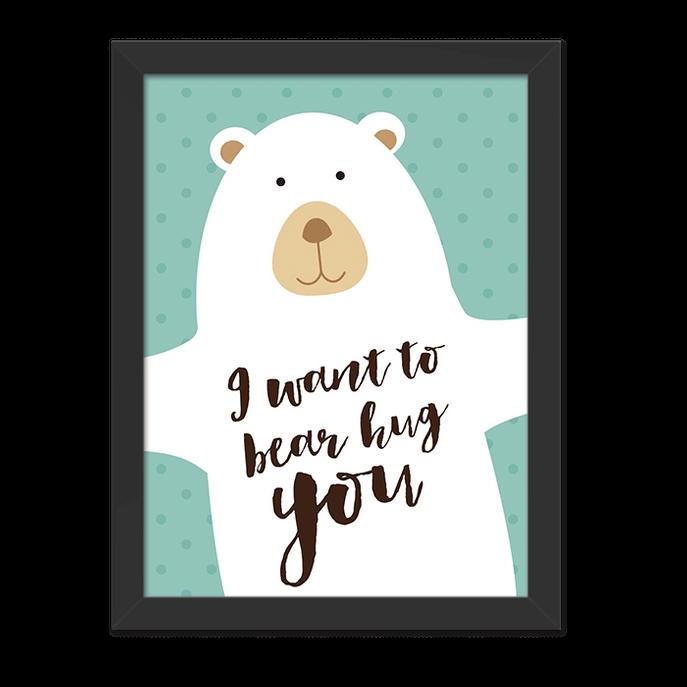 Quadro To Bear Hug You Moldura Preta Lisa - 30x20 Cm-sv