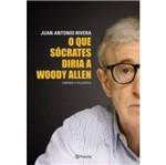 Que Socrates Diria a Woody Allen, o - Planeta