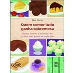Quem Comer Tudo Ganha Sobremesa - Panda Books