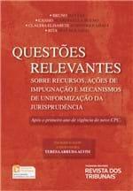 Questões Relevantes Sobre Recursos, Ações de Impugnação e Mecanismos de Uniformização da Jurisprudência