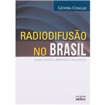 Radiodifusão no Brasil: Poder, Política, Prestígio e Influência