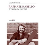 Raphael Rabello o Violão em Erupção