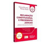 Reclamacao Constitucional e Precedentes Judiciais - Rt