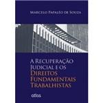 Recuperação Judicial e os Direitos Fundamentais Trabalhistas, a