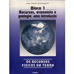 Recursos Fisicos da Terra (os): Bloco I - Recursos, Economia e Geologia