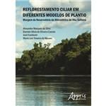 Reflorestamento Ciliar em Diferentes Modelos de Plantio