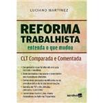 Reforma Trabalhista - Entenda o que Mudou - CLT Comparada e Comentada