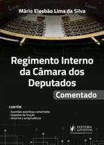 Regimento Interno da Câmara dos Deputados Comentado (2016)