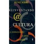Reinventando a Cultura: a Comunicação e Seus Produtos
