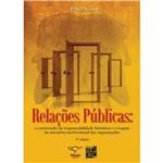 Relações Públicas: a Construção da Responsabilidade Histórica e o Resgate da Memória Institucional das Organizações