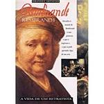 Rembrandt: a Vida de um Retratista