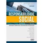 Responsabilidade Social: Conceitos e Práticas - Construindo o Caminho para a Sustentabilidade Nas Organizações