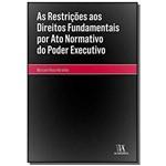 Restrições Aos Direitos Fundamentais por Ato Normativo do Poder Executivo, as
