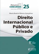 Resumos para Concursos - V.25 - Direito Internacional Público e Privado (2019)
