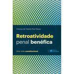 Retroatividade Penal Benéfica - uma Visão Constitucional -1ª Ed