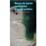Reuso de Aguas Residuarias e Saude Publica