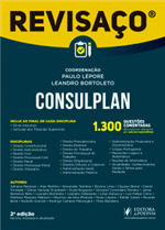 Revisaço Consulplan - 1.300 Questões Comentadas, Alternativa por Alternativa, por Autores Especializados (2018)