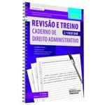 Revisao e Treino - Caderno de Direito Administrativo - Rt