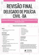 Revisão Final - Delegado de Polícia Civil - BA - Dicas Ponto a Ponto do Edital (2018)