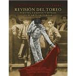 Revision Del Toreo (Fuentes, Caminos Y Estilos En
