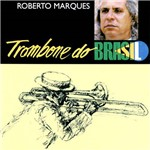 Roberto Marques - Trombone do Brasil