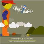 Rock Your Babies Engenheiros do Hawaii - Cd Infantil