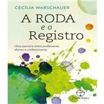 Roda e o Registro, a - Nova Edicao