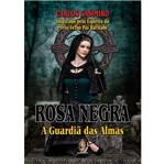 Rosa Negra - a Guardia das Almas - Madras