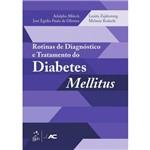 Rotinas de Diagnóstico e Tratamento do Diabetes Mellitus
