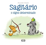 Sagitario - o Signo Determinado