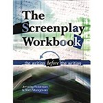 Screenplay Workbook: The Writing Before The Writing