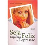 Seja Feliz - Diga não à Depressão
