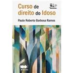 Série Idp - Curso de Direito do Idoso 1ª Ed