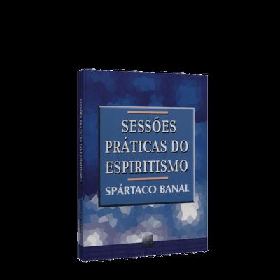 Sessões Práticas do Espiritismo, as