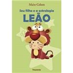 Seu Filho e a Astrologia: Leao