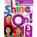 Shine On 5 Students Book - Oxford