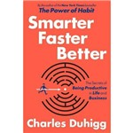 Smarter Faster Better - The Secrets Of Being Productive In Life And Business